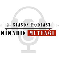 Mimarın Mutfağı 2. Sezon Podcast'leri Yayında