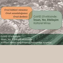 CoViD-19 Etkisinde: İnsan, Yer, Etkileşim ve Kültürel Miras