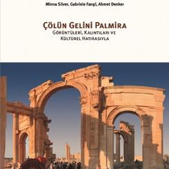 Çölün Gelini Palmira: Görüntüleri, Kalıntıları ve Kültürel Hatırasıyla