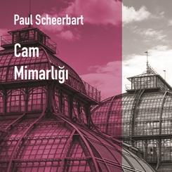 Paul Scheerbart: Cam Mimarlığı