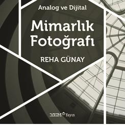 YEM Yayın'ın Yeni Kitabı 'Mimarlık Fotoğrafı' Çıktı