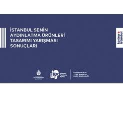 İstanbul Senin – Aydınlatma Ürünleri Tasarımı Yarışması Sonuçlandı