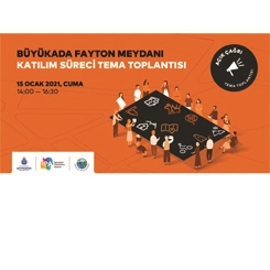 Büyükada Fayton Meydanı Katılım Süreci Tema Toplantısı