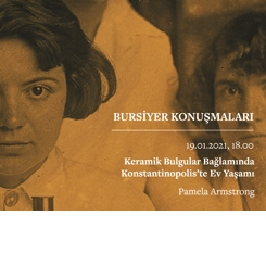"""Bursiyer Konuşmaları: """"Keramik Bulgular Bağlamında Konstantinopolis'te Ev Yaşamı"""""""