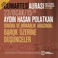 """Cumartesi Aurası: Aydın Hasan Polatkan """"Sinema ve Mimarlık"""""""
