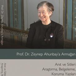 """""""Prof. Dr. Zeynep Ahunbay'a Armağan' Kitabı Çıktı"""