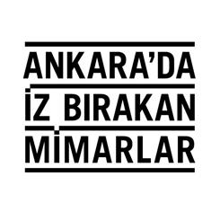 Ankara'da İz Bırakan Mimarlar
