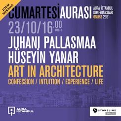 Cumartesi Aurası: Juhani Pallasmaa ve Hüseyin Yanar