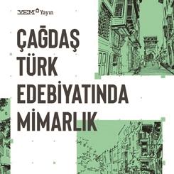 YEM Yayın'dan Yeni Kitap: Çağdaş Türk Edebiyatında Mimarlık