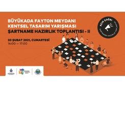 Büyükada Fayton Meydanı Kentsel Tasarım Yarışması Şartname Hazırlık Toplantısı II