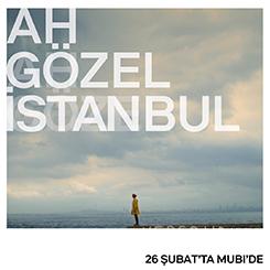 Alışılmadık Bir Şehir Anlatısı: Ah Gözel İstanbul