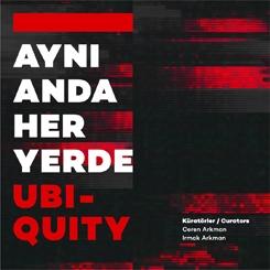 """Ubiquity / Aynı Anda Her Yerde"" Akbank Sanat'ta"