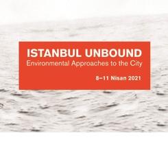 Kente Çevresel Yaklaşımlar: Bendine Sığmayan İstanbul