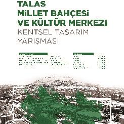 Talas Millet Bahçesi ve Kültür Merkezi Kentsel Tasarım Yarışması