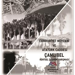 Cumhuriyet Meydanı ve Atatürk Caddesi Çamlıbel Kentsel Tasarım Yarışması Sonuçlandı