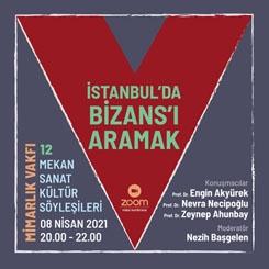 Mekan Sanat Kültür Söyleşileri 12: İstanbul'da Bizans'ı Aramak