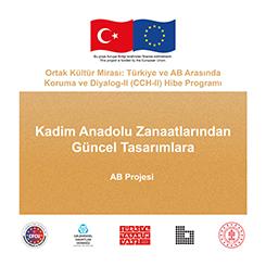 """""""Kadim Anadolu Zanaatlarından Güncel Tasarımlara"""" Avrupa Birliği Projesi Başladı"""
