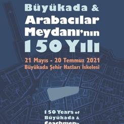 Büyükada & Arabacılar Meydanı'nın 150 Yılı