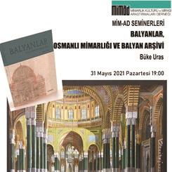 MİM-AD Seminerleri: Balyanlar, Osmanlı Mimarlığı ve Balyan Arşivi