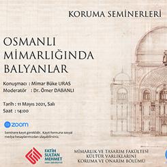 Koruma Seminerleri: 'Osmanlı Mimarlığında Balyanlar'