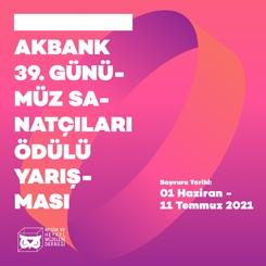 Akbank 39. Günümüz Sanatçıları Ödülü Sergisi Yarışması