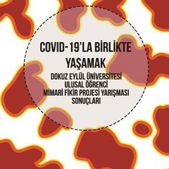 """""""Covid-19'la Birlikte Yaşamak"""" DEÜ Ulusal Öğrenci Mimari Fikir Projesi Yarışması Sonuçlandı"""