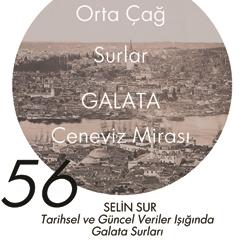 Beyazıt Seminerleri 56: Tarihsel ve Güncel Veriler Işığında Galata Surları