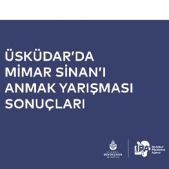 'Üsküdar'da Mimar Sinan'ı Anmak' Yarışması Sonuçlandı