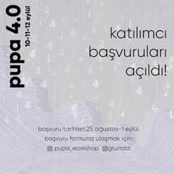 Pupa 4.0 Katılımcı Başvuruları Açıldı