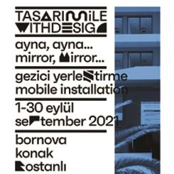 """tasarım ile / with design - Tasarım Odaklı Mekânsal Müdahaleler: """"Ayna, Ayna..."""""""