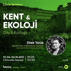 'Circle Seminar: Kent & Ekoloji / Dilek Yürük' Seminer Tarihi Güncellendi