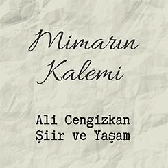 Mimarın Kalemi: Ali Cengizkan - Şiir ve Yaşam