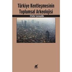 Türkiye Kentleşmesine Bir de Bu Pencereden Bakın