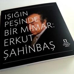'Işığın Peşinde Bir Mimar: Erkut Şahinbaş' Kitabı Yayımlandı